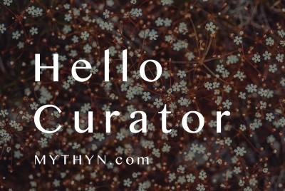 MYTHYN Blog - Hello Curator